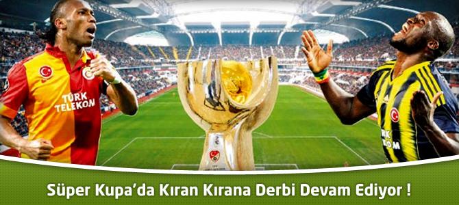Galatasaray – Fenerbahçe Süper kupa maç özeti