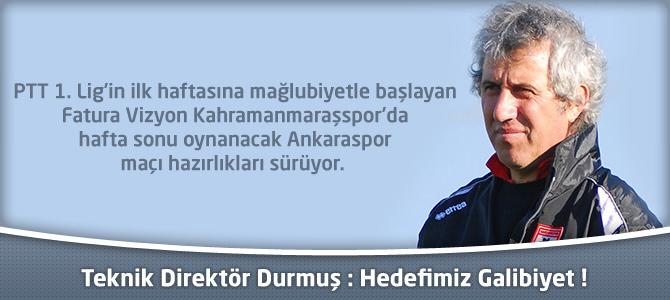 """Kahramanmaraşspor Teknik Direktörü Durmuş : """"Hedefimiz Galibiyet"""""""