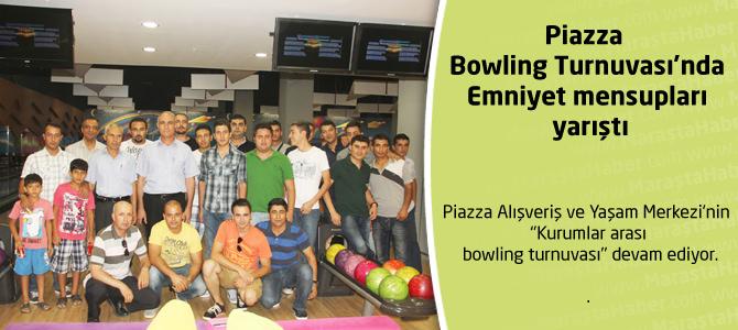 Piazza Bowling Turnuvası'nda Emniyet mensupları yarıştı