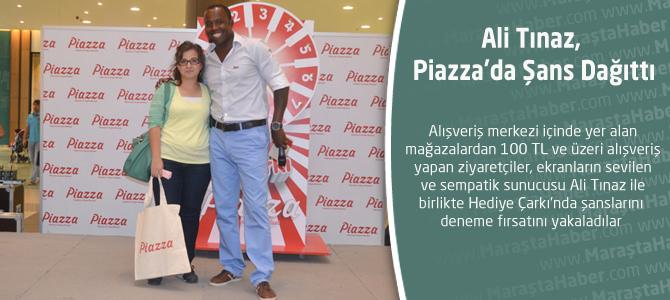 Ali Tınaz, Piazza'da Şans Dağıttı