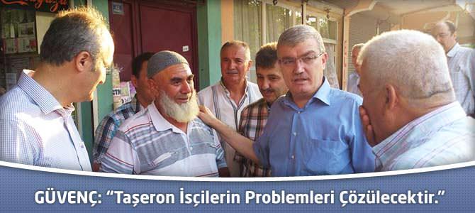 """GÜVENÇ: """"Taşeron isçilerin problemleri çözülecektir."""""""