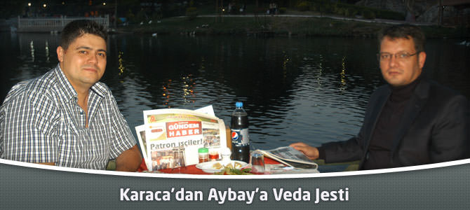 Karaca'dan Aybay'a Veda Jesti