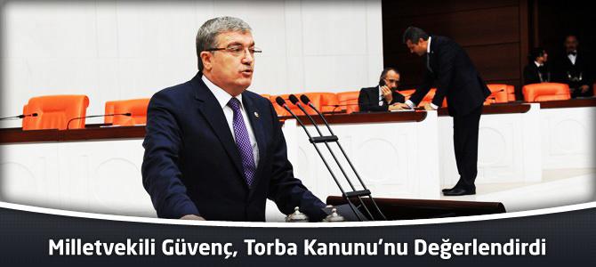Milletvekili Güvenç Torba Kanun'u Değerlendirdi