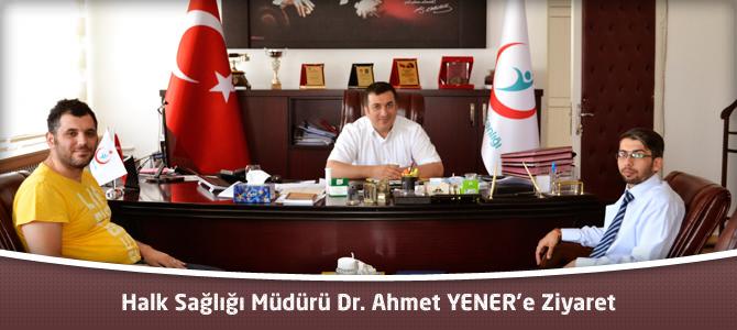Halk Sağlığı Müdürü Dr. Ahmet YENER'e Ziyaret