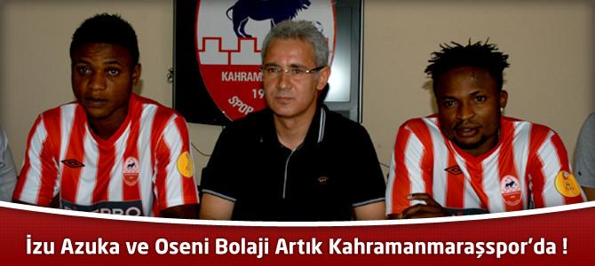 İzu Azuka ve Oseni Bolaji Artık Kahramanmaraşspor'da !