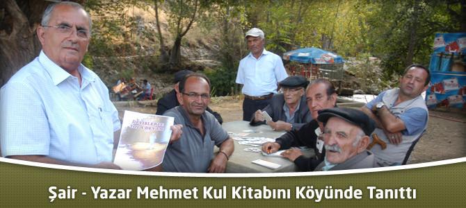 Şair – Yazar Mehmet Kul Kitabını Köyünde Tanıttı