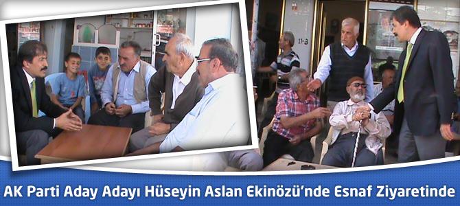 AK Parti Aday Adayı Hüseyin Aslan Ekinözü'nde Esnaf Ziyaretinde