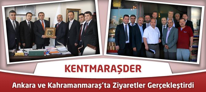 KENTMARAŞDER, Ankara ve Kahramanmaraş'ta Ziyaretler Gerçekleştirdi