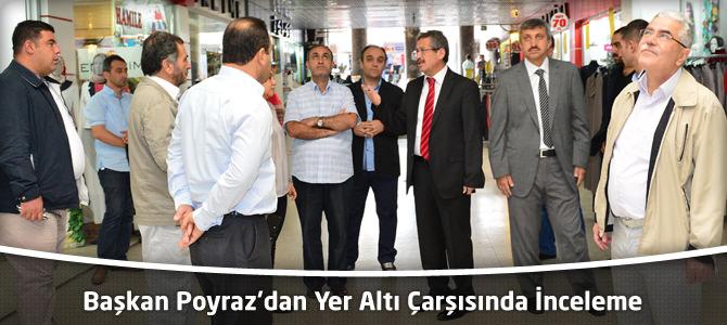 Başkan Poyraz'dan Yer Altı Çarşısında İnceleme