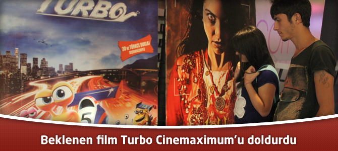 Beklenen film Turbo Kahramanmaraş Piazza AVM Cinemaximum'u doldurdu