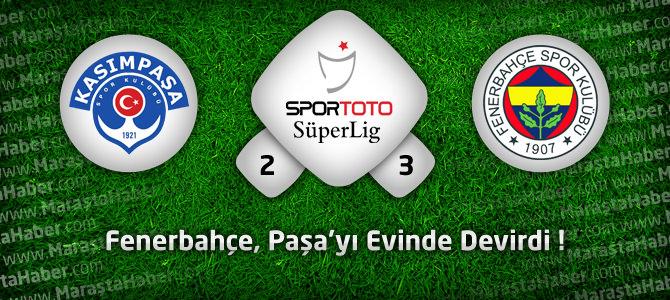 Kasımpaşa 2 – Fenerbahçe 3 Maçın geniş özeti ve golleri