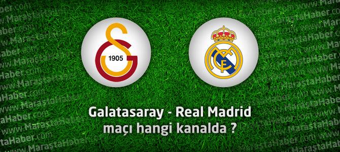 Galatasaray – Real Madrid maçı hangi kanalda