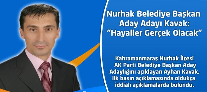 """Ayhan Kavak:""""Hayaller Gerçek Olacak"""""""