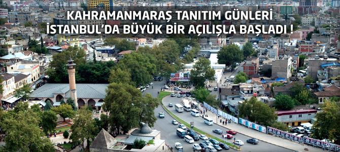 Kahramanmarş Tanıtım Günleri İstanbul'da Büyük Bir Açılışla Başladı