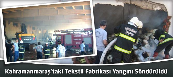 Kahramanmaraş'taki Tekstil Fabrikası Yangını Söndürüldü
