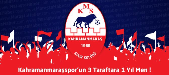 Kahramanmaraşspor'un 3 Taraftara 1 Yıl Men