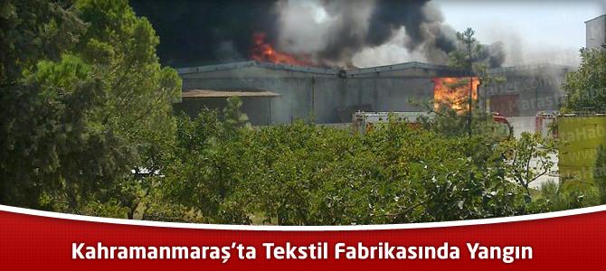 Kahramanmaraş'ta Tekstil Fabrikası Deposunda Yangın Çıktı