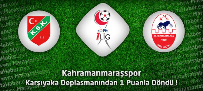 Karşıyaka 0 – Kahramanmaraşspor – Maçın sonucu ve maçın geniş özeti