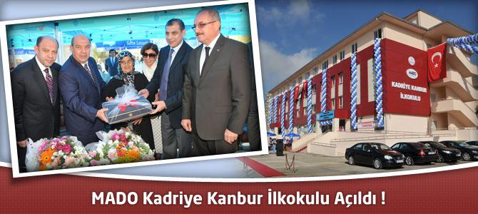 MADO Kadriye Kanbur İlkokulu Açıldı !