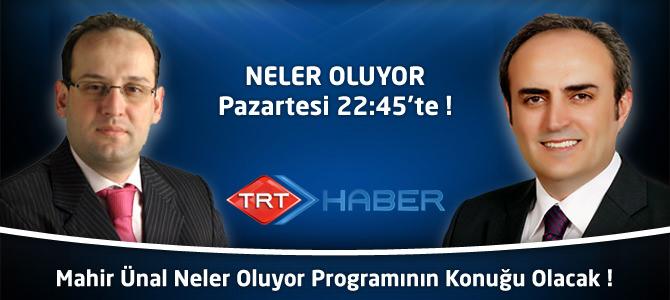 AK Parti Grup Başkanvekili Mahir Ünal TRT Haber'e Konuk Oluyor