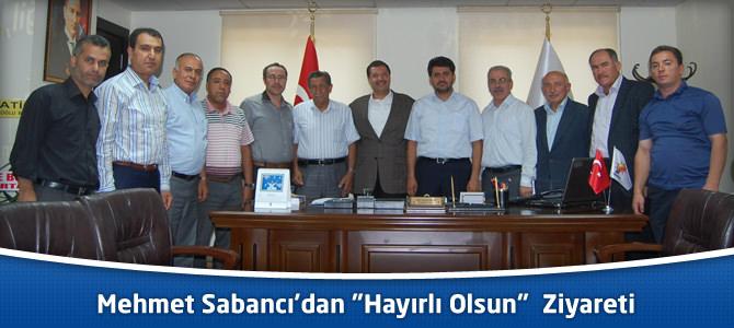 """Mehmet Sabancı'dan """"Hayırlı Olsun""""  Ziyareti"""