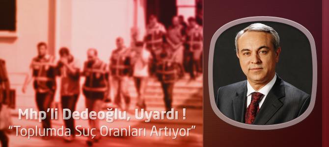 MHP Kahramanmaraş Milletvekili Mesut Dedeoğlu Uyardı