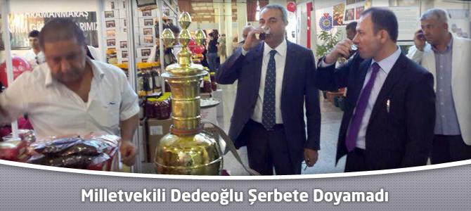 MHP Kahramanmaraş Milletvekili Dedeoğlu Şerbete Doyamadı