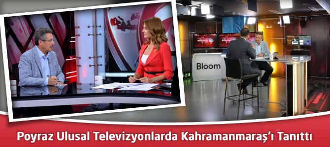 Belediye Başkanı Poyraz Ulusal Televizyonlarda Kahramanmaraş'ı Tanıttı