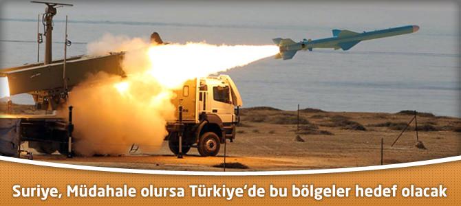 Suriye, Müdahale olursa Türkiye'de bu bölgeler hedef olacak