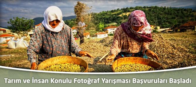 Tarım ve İnsan Konulu Fotoğraf Yarışması Başvuruları Başladı