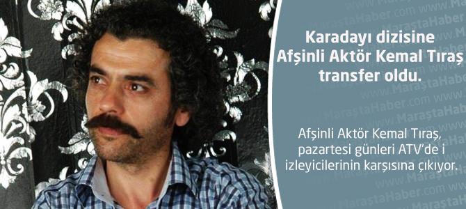 Karadayı dizisine Afşinli Aktör Kemal Tıraş transfer oldu
