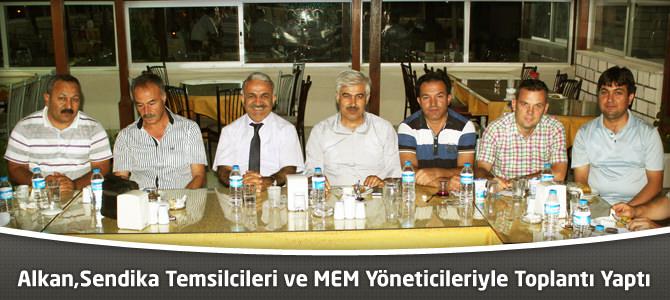 Alkan,Sendika Temsilcileri ve MEM Yöneticileriyle Toplantı Yaptı