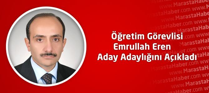 Öğretim Görevlisi Emrullah Eren, Aday Adaylığını Açıkladı