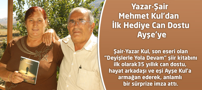 Yazar-Şair Mehmet Kul'dan İlk Hediye Can Dostu Ayşe'ye