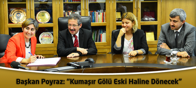 """Başkan Poyraz: """"Kumaşır Gölü eski haline dönecek"""""""