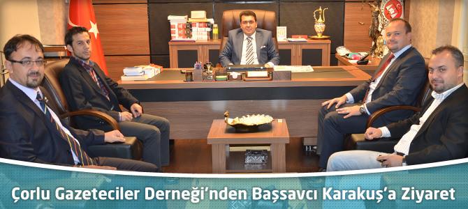 Çorlu Gazeteciler Derneği'nden Başsavcı Ercan Karakuş'a Ziyaret