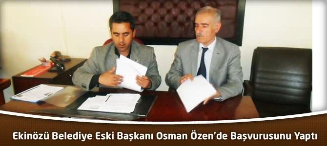 Ekinözü Belediye Eski Başkanı Osman Özen'de Başvurusunu Yaptı
