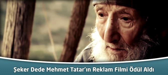 Şeker Dede Mehmet Tatar'ın Reklam Filmi Ödül Aldı