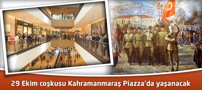 29 Ekim coşkusu Kahramanmaraş Piazza'da yaşanacak
