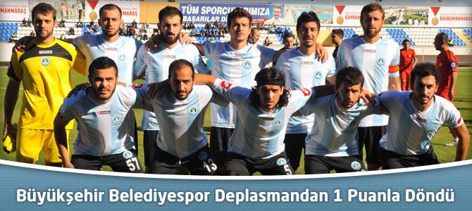 Kahramanmaraş Büyükşehir Belediyespor Deplasmandan 1 Puanla Döndü