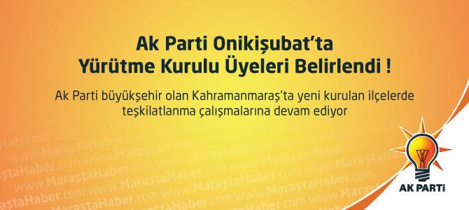 Ak Parti Onikişubat'ta Yürütme Kurulu üyeleri belirlendi