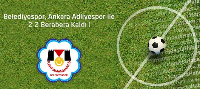 Kahramanmaraş Büyükşehir Belediyespor 2 – Ankara Adliyespor 2 maçın özeti ve golleri