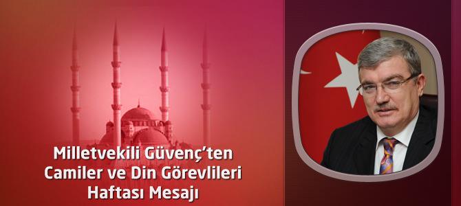 AKP Kahramanmaraş Milletvekili Güvenç Camiler ve Din Görevlileri Haftası Mesajı