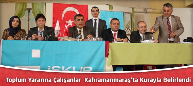 Toplum Yararına Çalışanlar Kahramanmaraş'ta kurayla belirlendi
