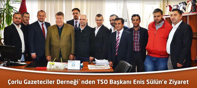 Çorlu Gazeteciler Derneği`nden TSO Başkanı Enis Sülün'e Ziyaret