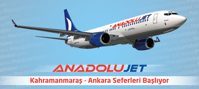 Anadolujet Kahramanmaraş – Ankara Seferleri Başlıyor