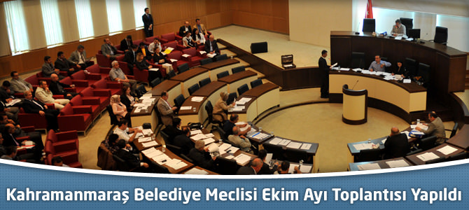 Kahramanmaraş Belediye Meclisi Ekim Ayı Toplantısı Yapıldı
