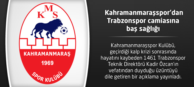 Kahramanmaraşspor'dan Trabzonspor camiasına baş sağlığı