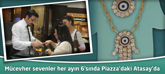 Mücevher sevenler her ayın 6'sında Kahramanmaraş Piazza'daki Atasay'da