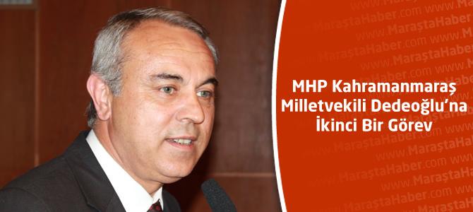 MHP Kahramanmaraş Milletvekili Dedeoğlu'na İkinci Bir Görev